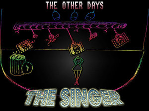 The Other Days - The Singer