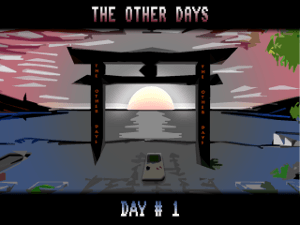 The Other Days - Day # 1